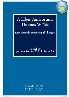A Liber Amicorum: Thomas Wälde - Law Beyond Conventional Thought